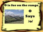 o is for on the range
