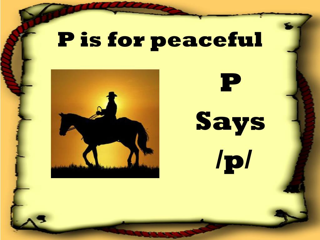 P is for peaceful
