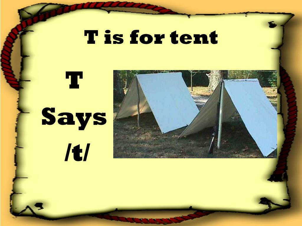 T is for tent