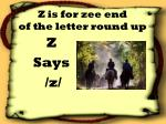 z is for zee end of the letter round up