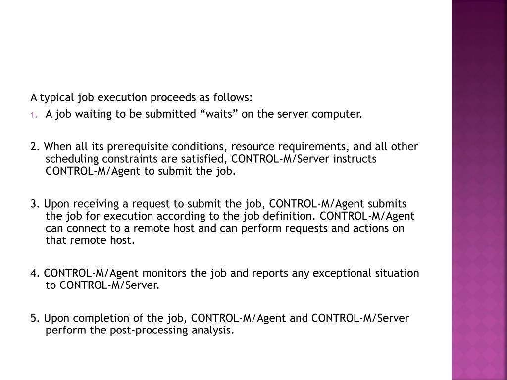 A typical job execution proceeds as follows: