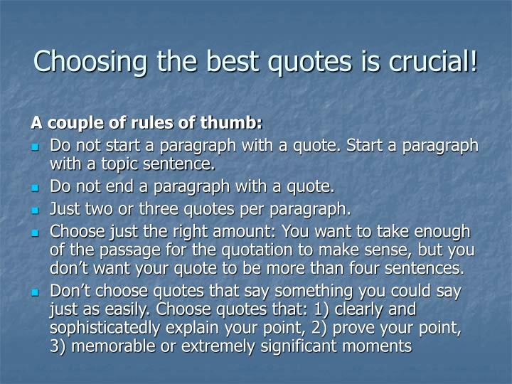 Choosing the best quotes is crucial!