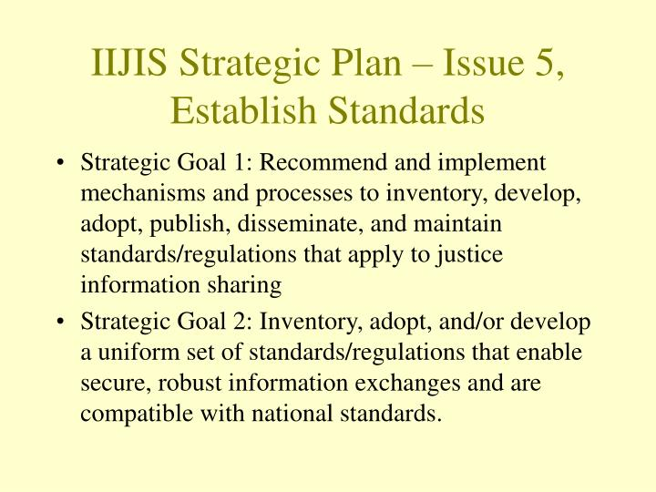 Iijis strategic plan issue 5 establish standards