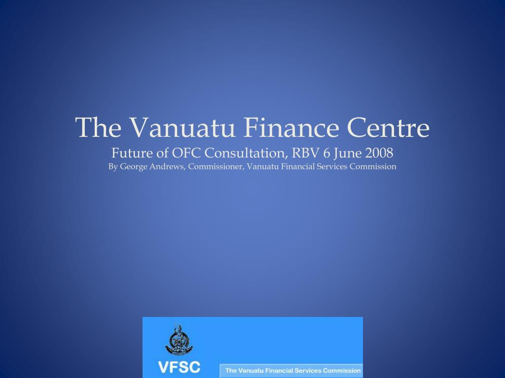 The Vanuatu Finance Centre