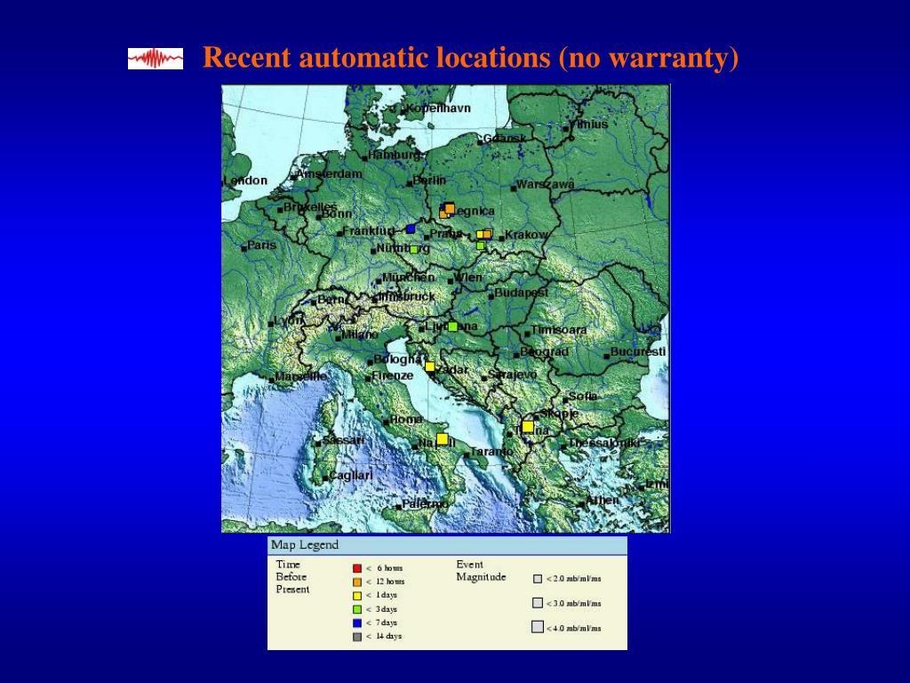 Recent automatic locations (no warranty)