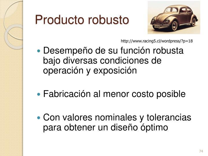 Producto robusto