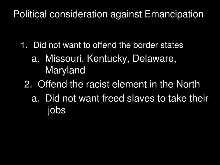 Political consideration against Emancipation