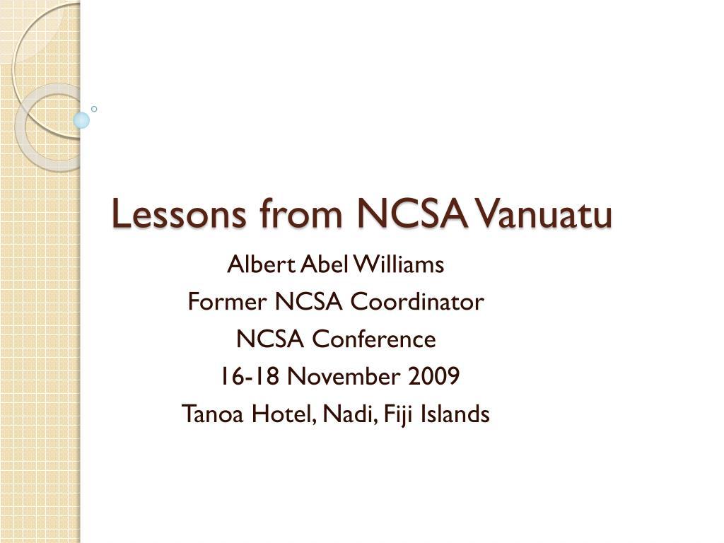 Lessons from NCSA Vanuatu