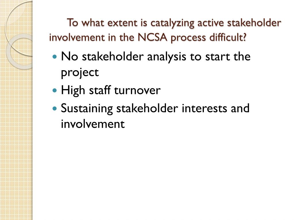 To what extent is catalyzing active stakeholder involvement in the NCSA process difficult?