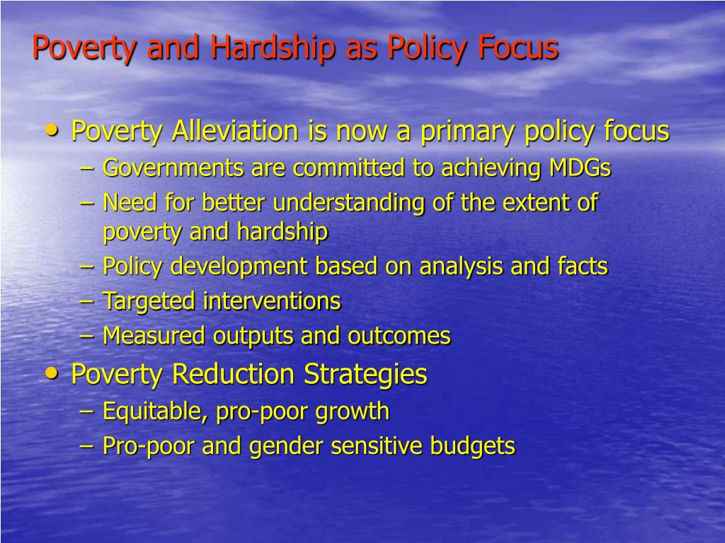 Poverty and Hardship as Policy Focus
