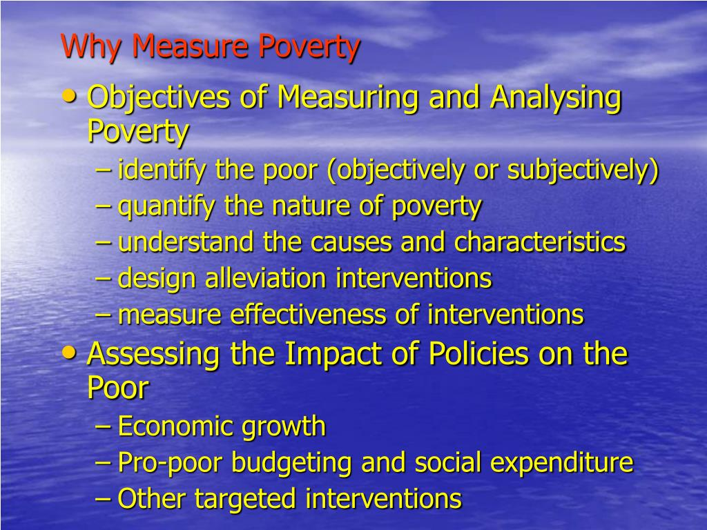Why Measure Poverty