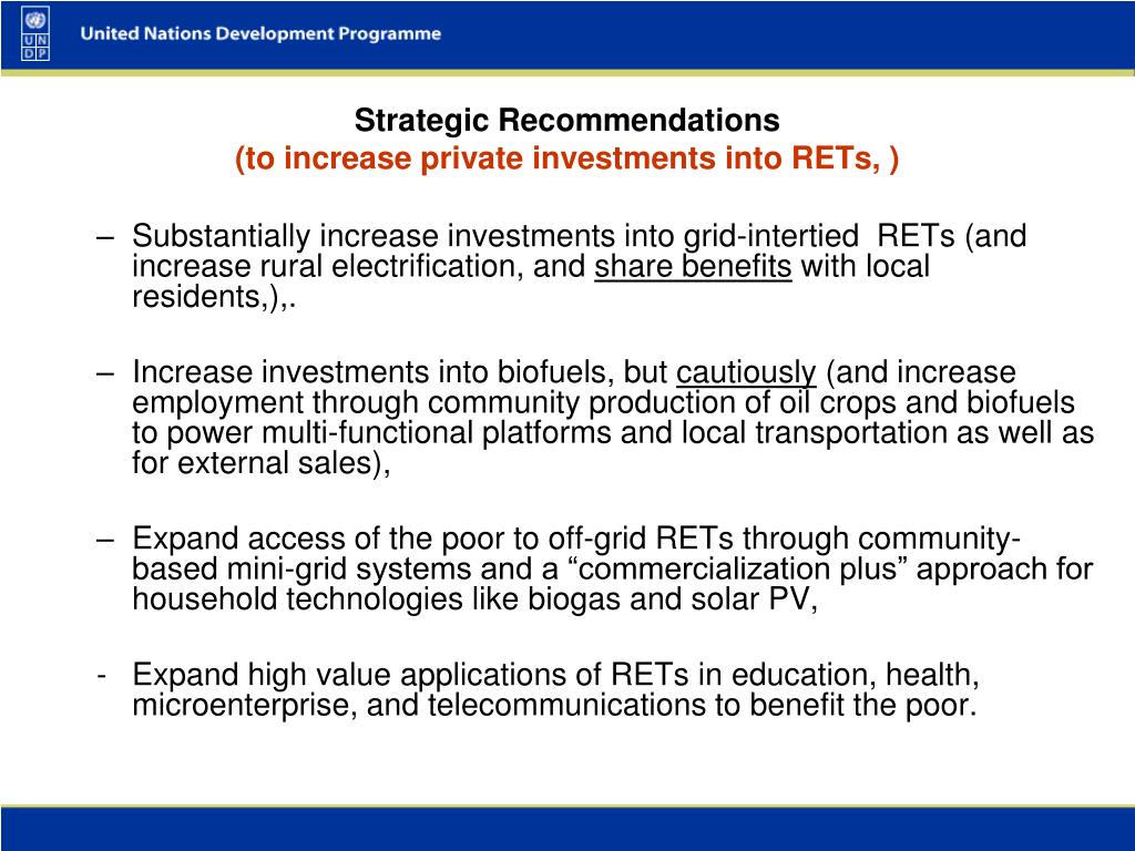 Substantially increase investments into grid-intertied  RETs (and increase rural electrification, and