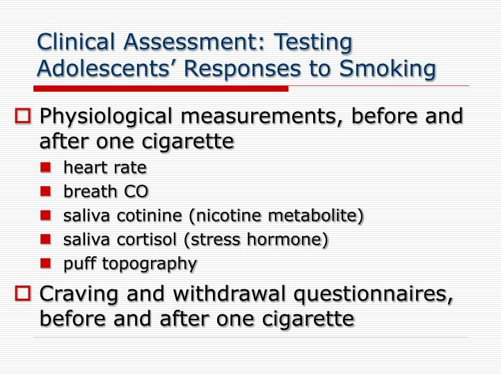 Clinical Assessment: Testing Adolescents' Responses to Smoking