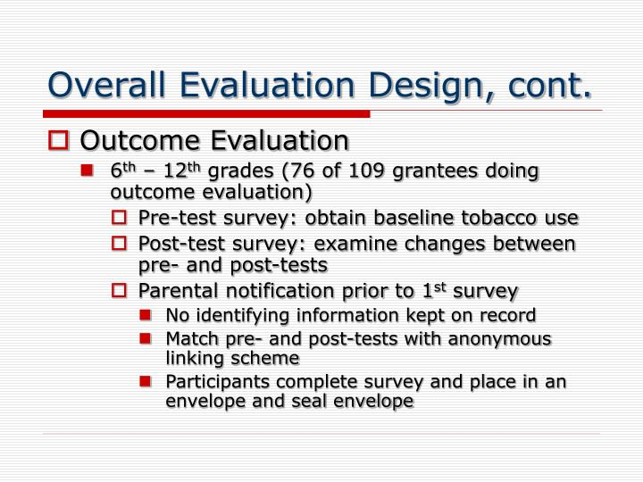 Overall Evaluation Design, cont.