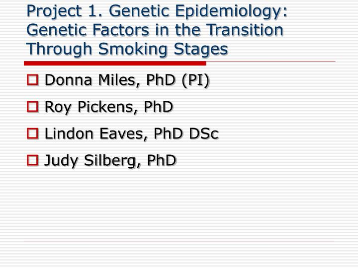 Project 1. Genetic Epidemiology: Genetic Factors in the Transition Through Smoking Stages