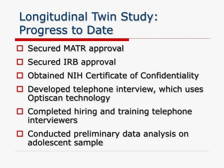 Longitudinal Twin Study: Progress to Date