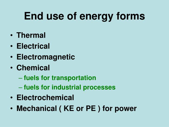 End use of energy forms