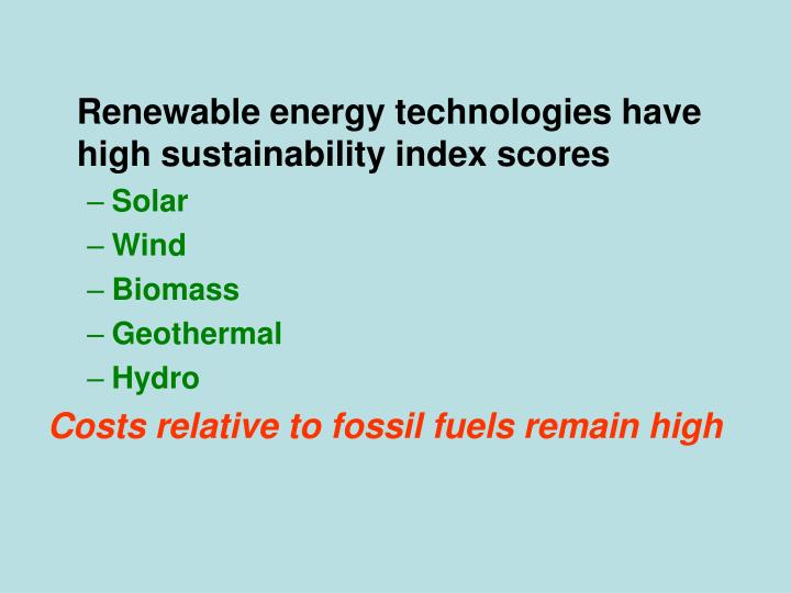 Renewable energy technologies have high sustainability index scores