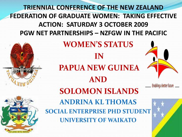 TRIENNIAL CONFERENCE OF THE NEW ZEALAND FEDERATION OF GRADUATE WOMEN:  TAKING EFFECTIVE ACTION:  SAT...