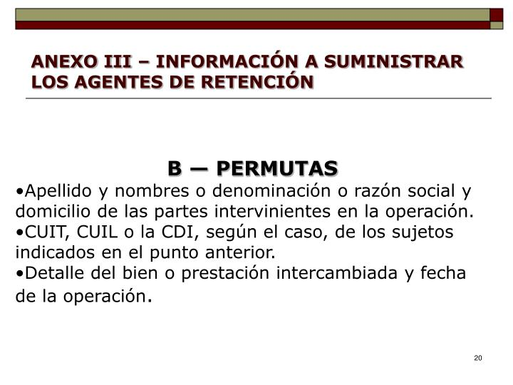 ANEXO III – INFORMACIÓN A SUMINISTRAR LOS AGENTES DE RETENCIÓN