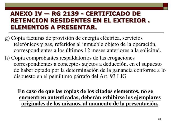ANEXO IV — RG 2139 - CERTIFICADO DE RETENCION RESIDENTES EN EL EXTERIOR . ELEMENTOS A PRESENTAR.