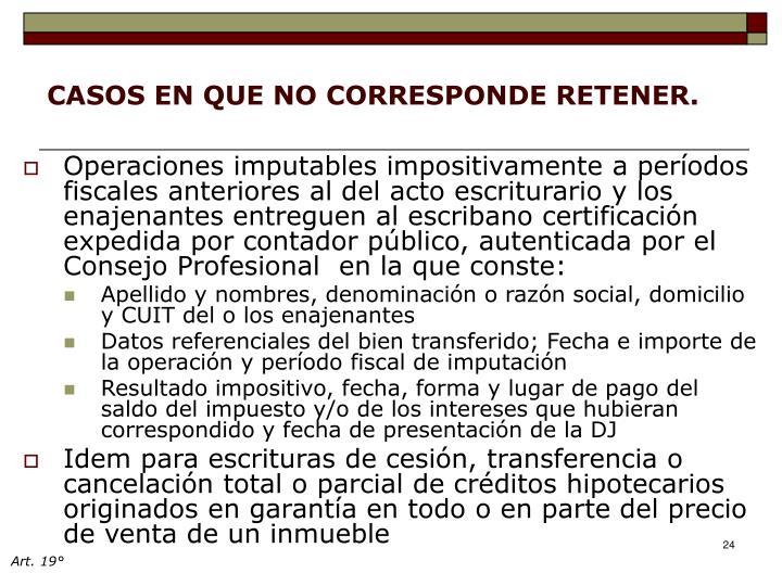 CASOS EN QUE NO CORRESPONDE RETENER.