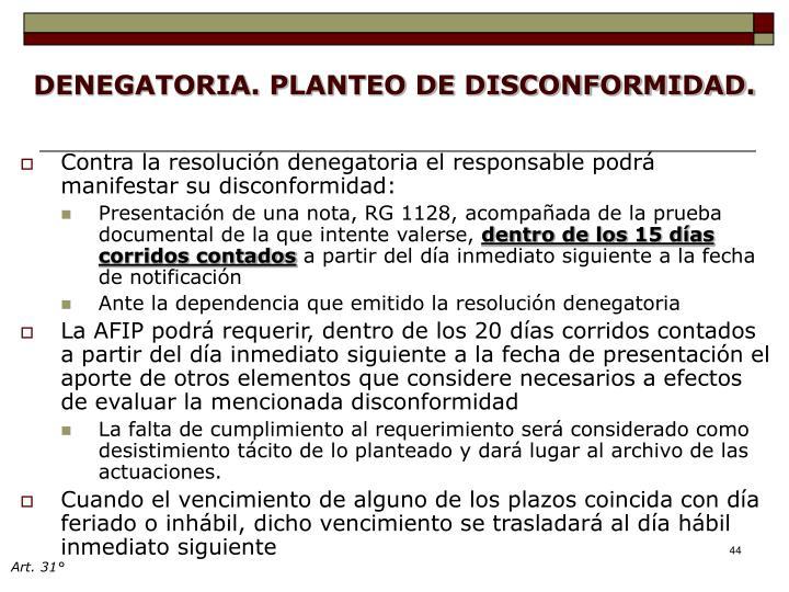 DENEGATORIA. PLANTEO DE DISCONFORMIDAD.