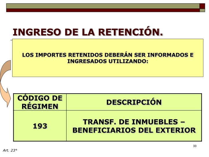 INGRESO DE LA RETENCIÓN.
