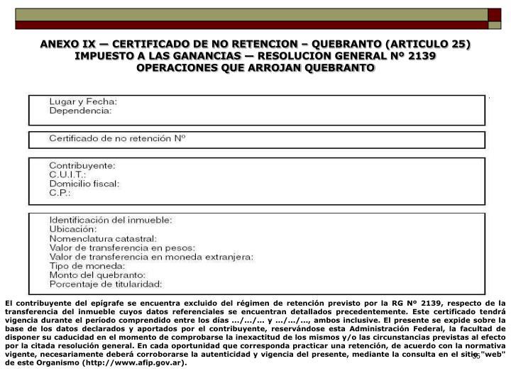 ANEXO IX — CERTIFICADO DE NO RETENCION – QUEBRANTO (ARTICULO 25)