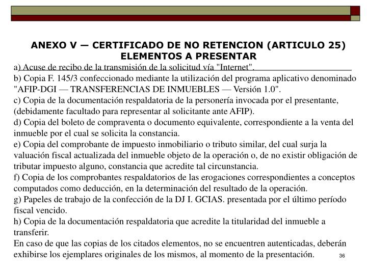 ANEXO V — CERTIFICADO DE NO RETENCION (ARTICULO 25)