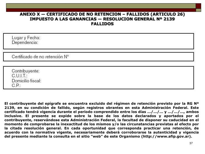 ANEXO X — CERTIFICADO DE NO RETENCION – FALLIDOS (ARTICULO 26)