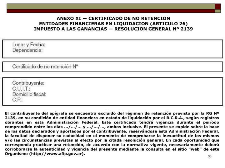 ANEXO XI — CERTIFICADO DE NO RETENCION