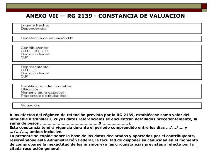ANEXO VII — RG 2139 - CONSTANCIA DE VALUACION