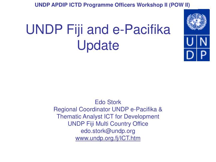 Undp fiji and e pacifika update l.jpg