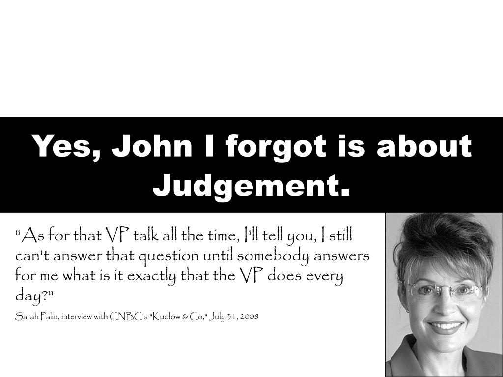 Yes, John I forgot is about Judgement