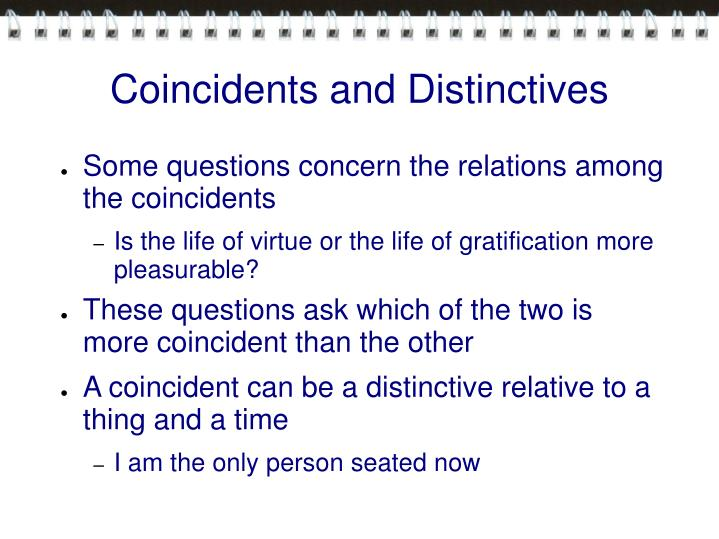 Coincidents and Distinctives