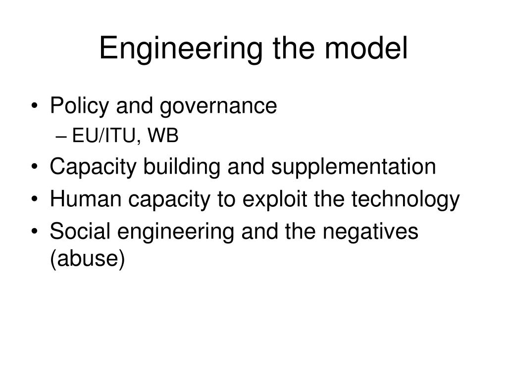 Engineering the model