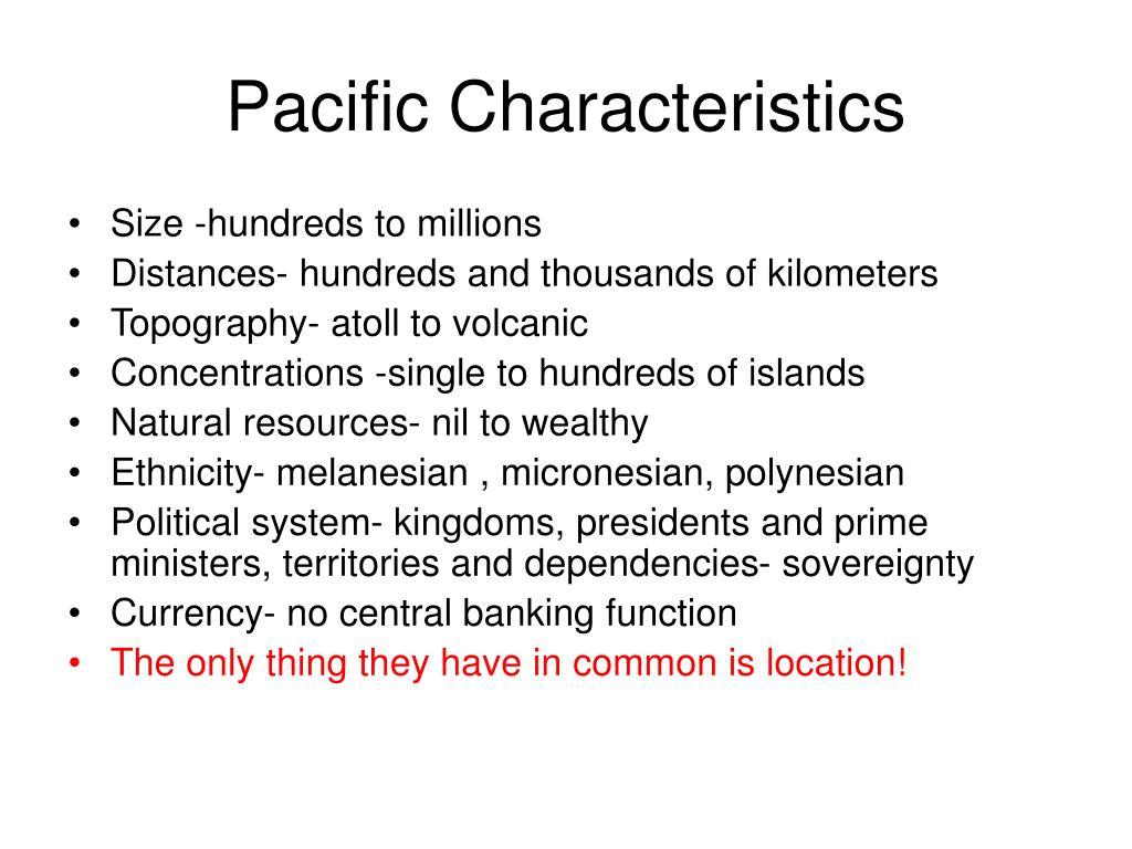 Pacific Characteristics