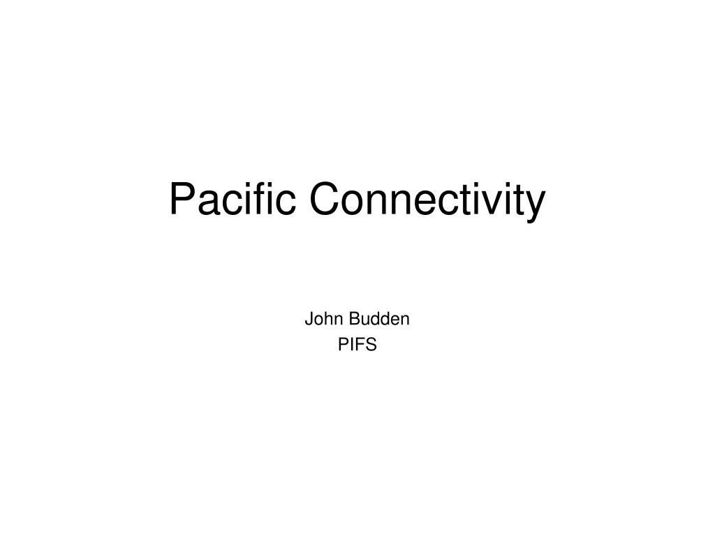 Pacific Connectivity