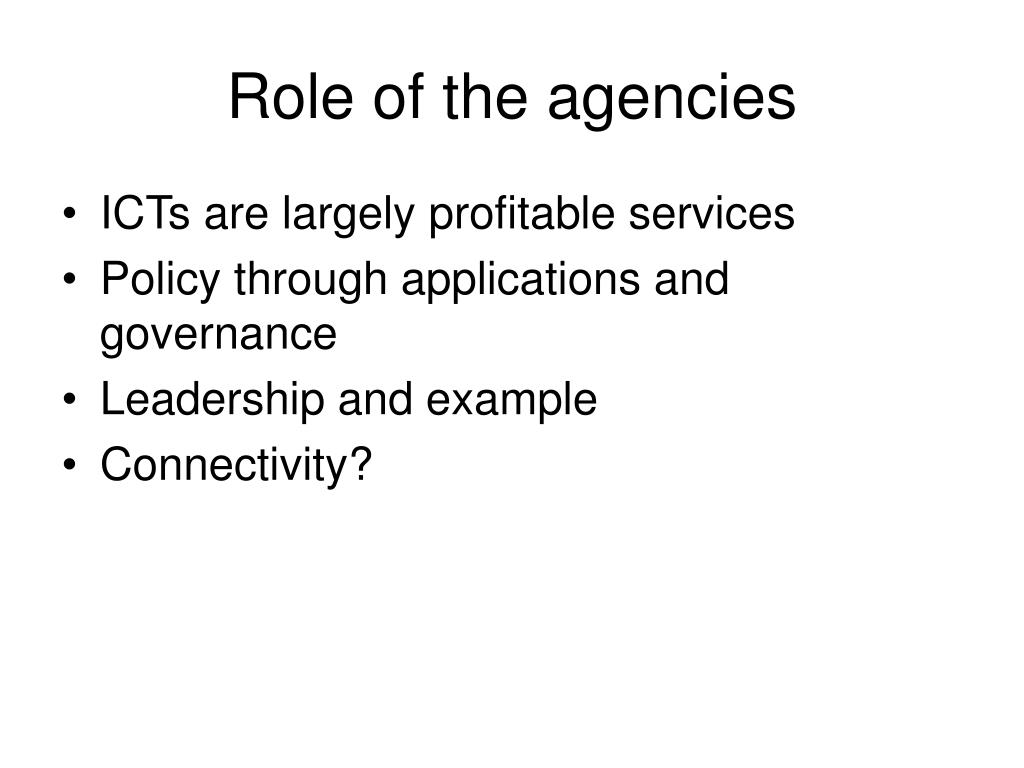 Role of the agencies