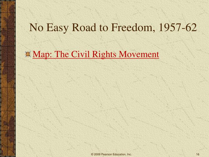 No Easy Road to Freedom, 1957-62