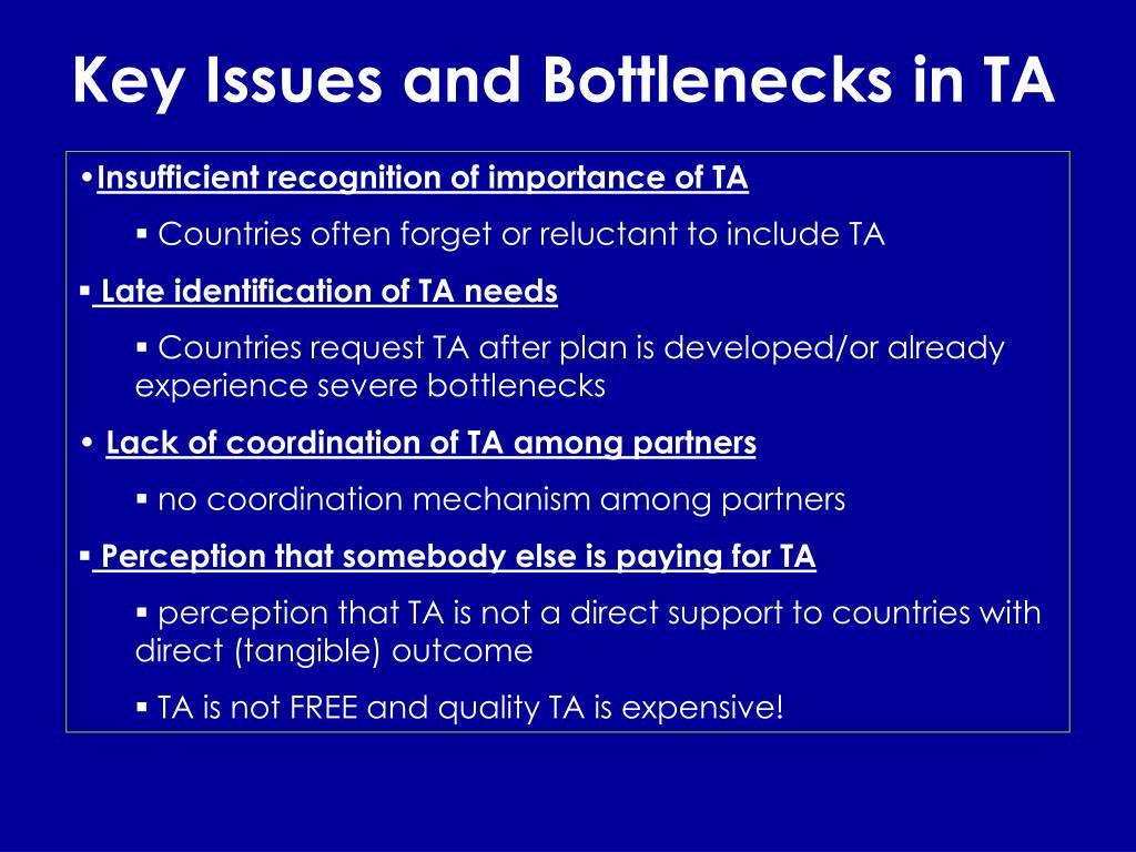 Key Issues and Bottlenecks in TA