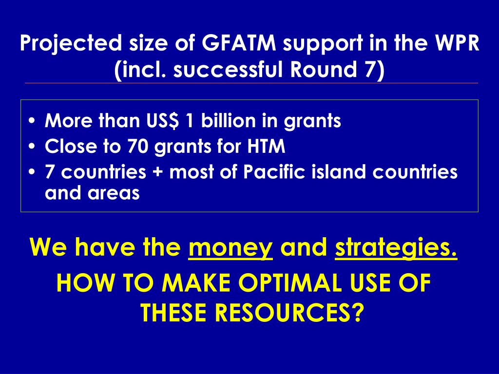 Projected size of GFATM support in the WPR