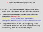 14 good experiences regulatory etc