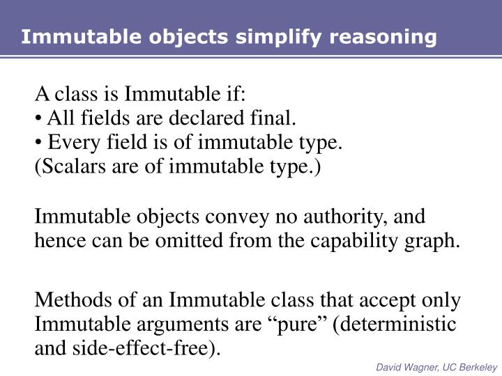 Immutable objects simplify reasoning