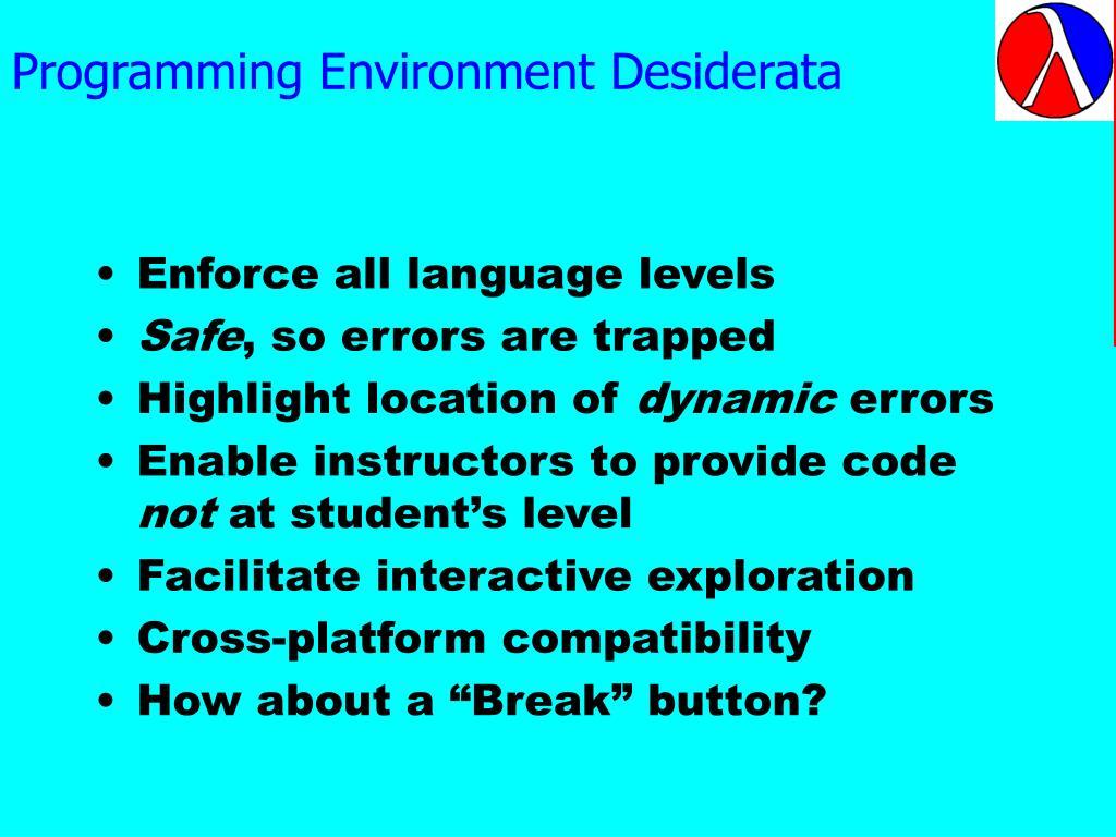 Programming Environment Desiderata