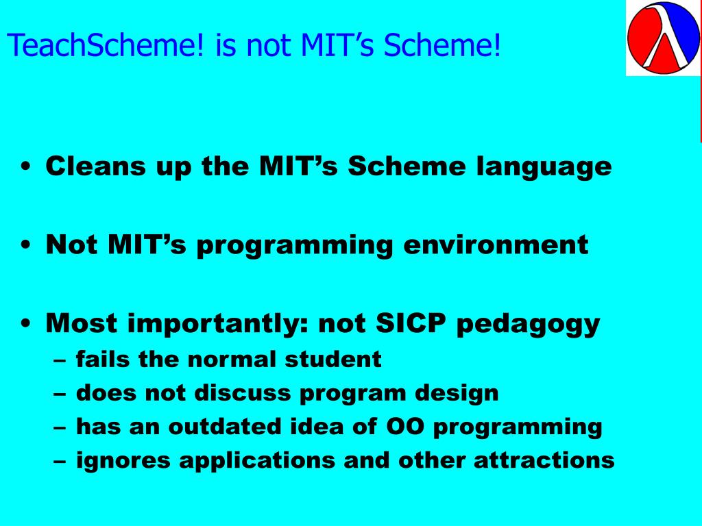 TeachScheme! is not MIT's Scheme!
