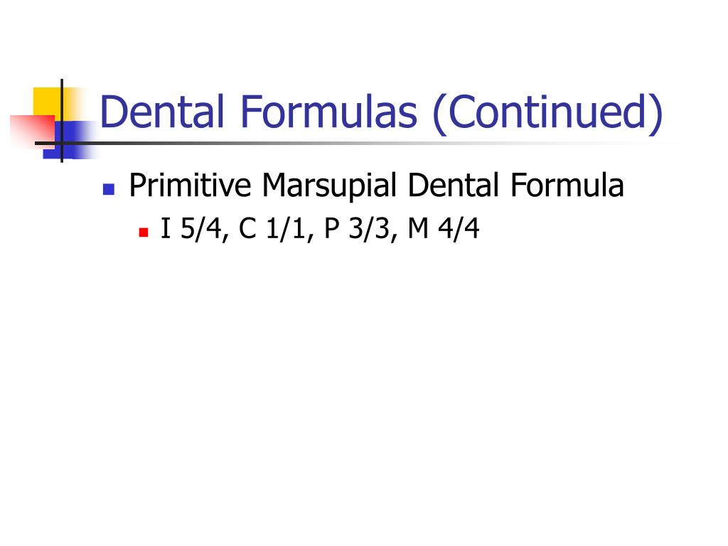 Dental Formulas (Continued)
