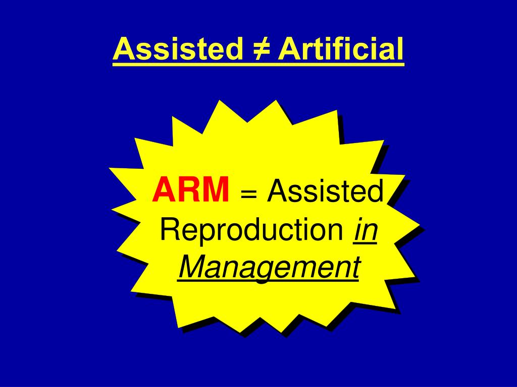 Assisted ≠ Artificial