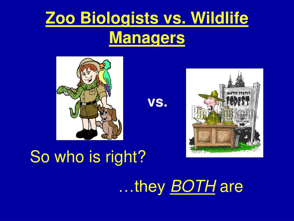 Zoo Biologists vs. Wildlife Managers